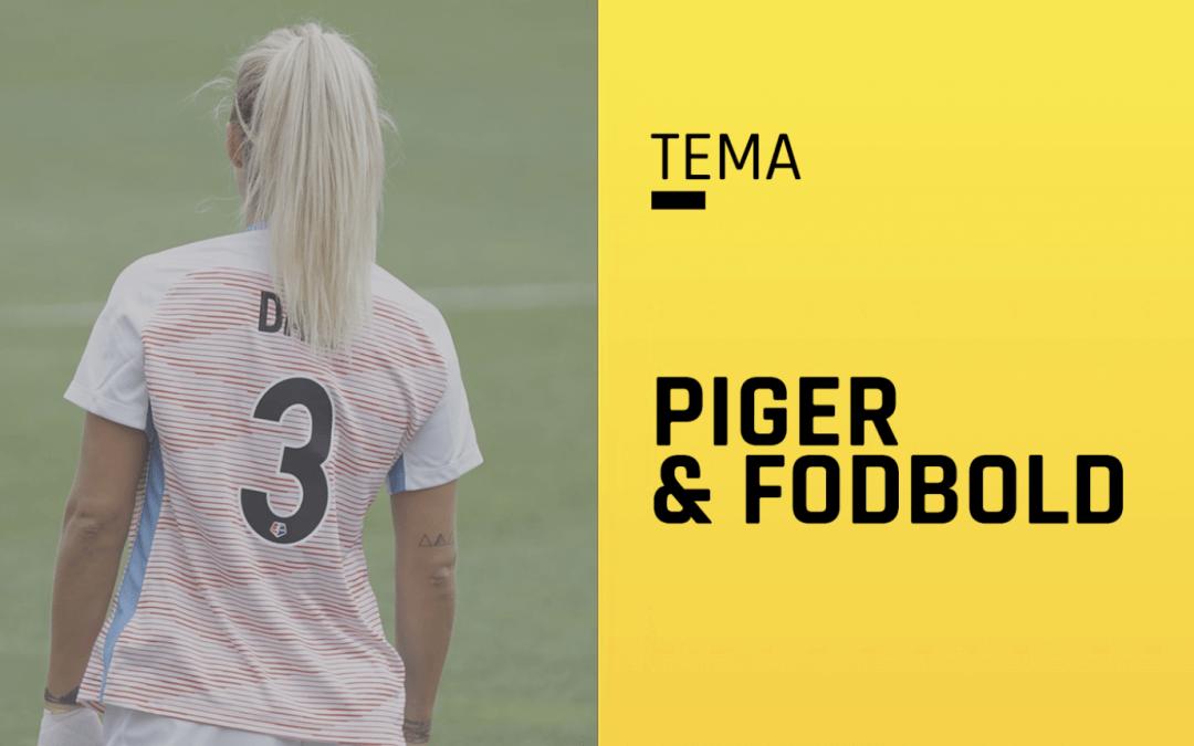 """Nyt spændende tema fra """"Fodboldstudier"""" om Piger og fodbold"""