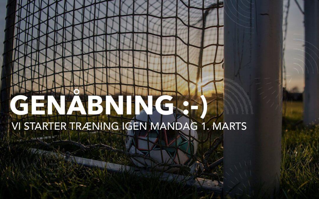 Genåbning af træning mandag 1. marts.